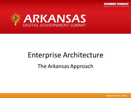 Enterprise Architecture The Arkansas Approach. Key Areas What is enterprise architecture? Why is it important? How you can participate Current status.