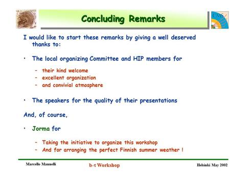 Marcello Mannelli b-  Workshop Helsinki May 2002 Concluding Remarks Marcello Mannelli b-  Workshop Helsinki May 2002 I would like to start these remarks.