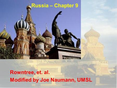 Russia – Chapter 9 Rowntree, et. al. Modified by Joe Naumann, UMSL.