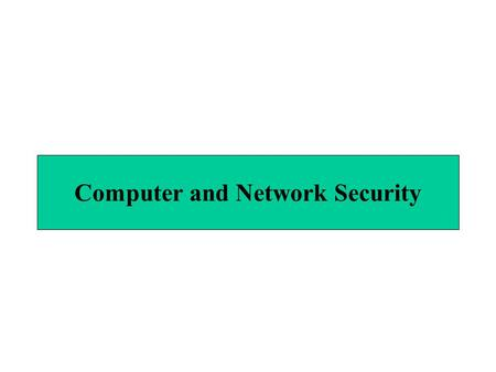 Computer and Network Security. Introduction Internet security –Consumers entering highly confidential information –Number of security attacks increasing.