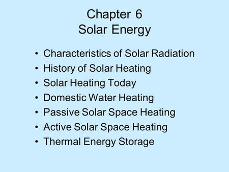 Chapter 6 Solar Energy Characteristics of Solar Radiation