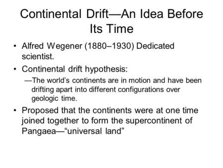 Continental Drift—An Idea Before Its Time