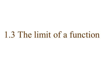 1.3 The limit of a function. A rock falls from a high cliff. The position of the rock is given by: After 2 seconds: average speed: What is the instantaneous.