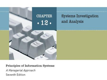 Principles of Information Systems, Seventh Edition2 Effective systems development requires a team effort from stakeholders, users, managers, systems development.
