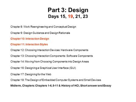 Part 3: Design Days 15, 19, 21, 23 Chapter 8: Work Reengineering and Conceptual Design Chapter 9: Design Guidance and Design Rationale Chapter 10: Interaction.
