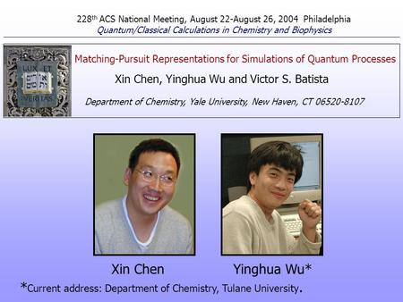 Yinghua Wu* Xin Chen, Yinghua Wu and Victor S. Batista Department of Chemistry, Yale University, New Haven, CT 06520-8107 Xin Chen * Current address: Department.