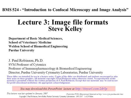 "Copyright J. Paul Robinson, Steve Kelley Purdue University Cytometry Laboratories 1995-2007 1 of 29 Slides BMS 524 - ""Introduction to Confocal Microscopy."