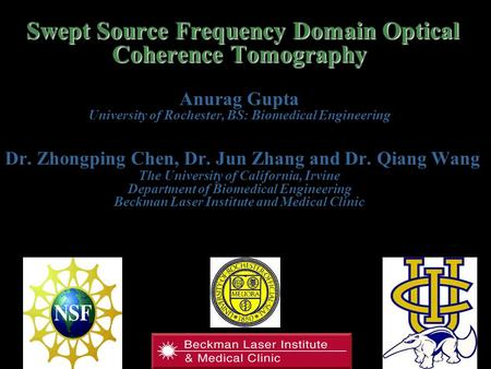 1 Swept Source Frequency Domain Optical Coherence Tomography Swept Source Frequency Domain Optical Coherence Tomography Anurag Gupta University of Rochester,