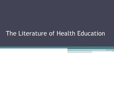 The Literature of Health Education Principles and Applications.