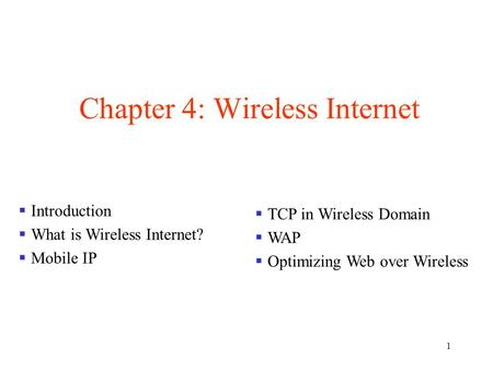 Chapter 4: <strong>Wireless</strong> Internet