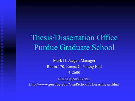 purdue dissertation office Early purdue university theses and dissertations add or remove collections  purdue university office of publications oral history program collection.