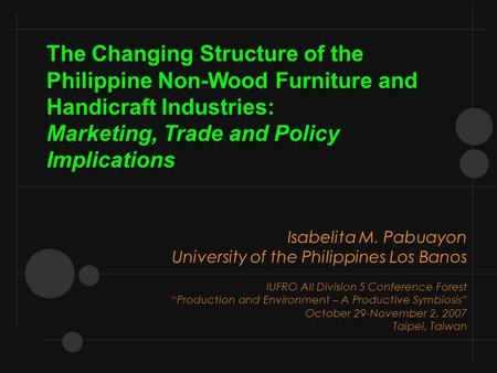 "Isabelita M. Pabuayon University of the Philippines Los Banos IUFRO All Division 5 Conference Forest ""Production and Environment – A Productive Symbiosis"""