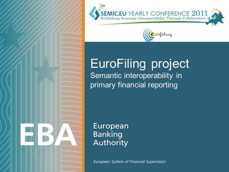 EuroFiling project Semantic interoperability in primary financial reporting.
