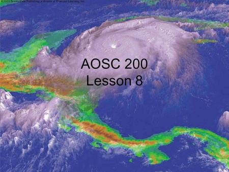AOSC 200 Lesson 8. Oceanography The oceans play three important roles in determining weather and climate (1) They are the major source of water vapor.