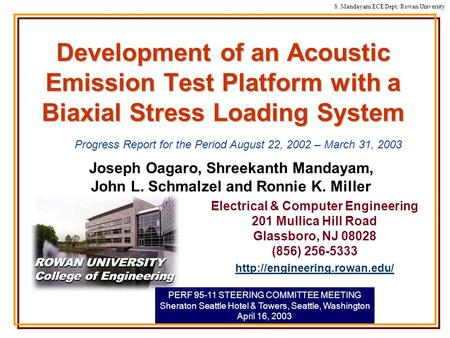 S. Mandayam/ECE Dept./Rowan University Development of an Acoustic Emission Test Platform with a Biaxial Stress Loading System Joseph Oagaro, Shreekanth.
