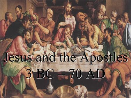 Jesus and the Apostles 3 BC – 70 AD. Fullness of Time for The birth of Christ 1.Koine Greek 2.Pax Romana 3.Roman Roads 4.Special status of Jews in Rome.