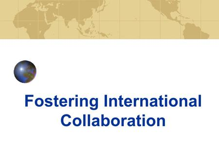 Fostering International Collaboration. NSF Organization.