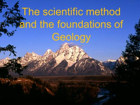 The scientific method and the foundations of Geology.