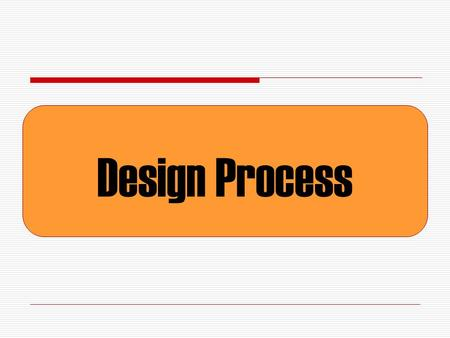 "Design Process. INTRODUCTION Definition of "" Design ""? Design means to conceive, contrive, or devise the form and structure of a building or other construction."