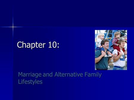 Marriage and Alternative Family Lifestyles