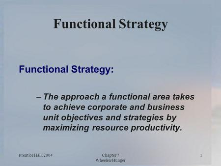 Functional Strategy Functional Strategy: