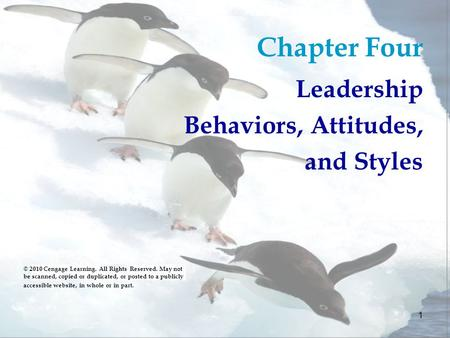 Chapter Four Leadership Behaviors, Attitudes, and Styles