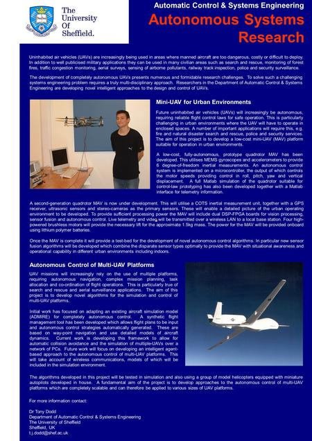 Automatic Control & Systems Engineering Autonomous Systems Research Mini-UAV for Urban Environments Autonomous Control of Multi-UAV Platforms Future uninhabited.
