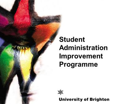 Student Administration Improvement Programme. What do we mean by SAIP? A review of the processes we undertake to support the University in delivering.