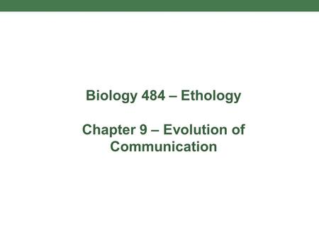Chapter 9 – Evolution of Communication