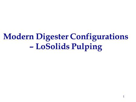 1 Modern Digester Configurations – LoSolids Pulping.