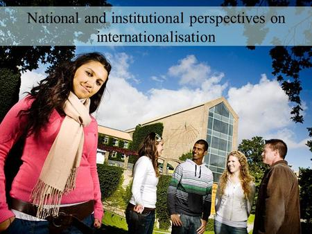National and institutional perspectives on internationalisation.