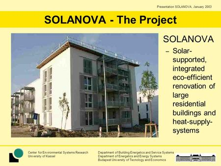 Presentation SOLANOVA, January 2003 Department of Building Energetics and Service Systems Department of Energetics and Energy Systems Budapest University.