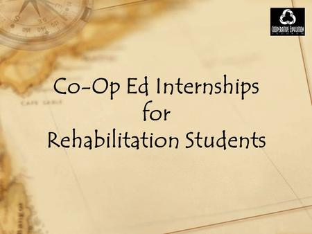 Co-Op Ed Internships for Rehabilitation Students.
