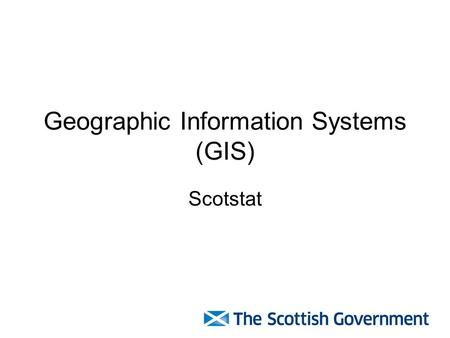 Geographic Information Systems (GIS) Scotstat. Agricultural Maps Maps can quickly give the essence of large amounts of data Maps could be produced and.