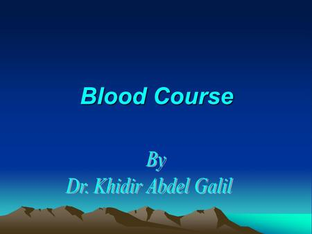 Blood Course 2 Blood Physiology Lecture 1 Composition of Blood, Plasma and Plasma Proteins 2 nd year Physiotherapy 2nd year Physiotherapy- November 2008.
