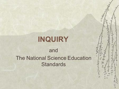 INQUIRY and The National Science Education Standards.