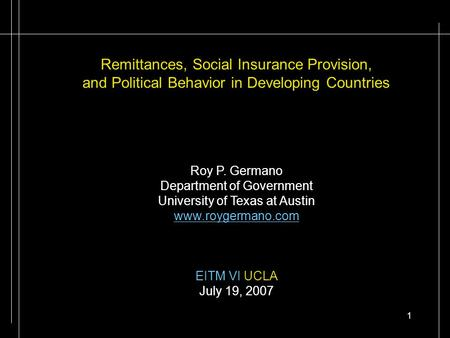 1 Remittances, Social Insurance Provision, and Political Behavior in Developing Countries Roy P. Germano Department of Government University of Texas at.