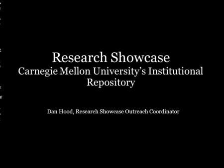 Authors' Rights & WrongsAuthors' Rights & Wrongs Research Showcase Carnegie Mellon University's Institutional Repository Dan Hood, Research Showcase Outreach.
