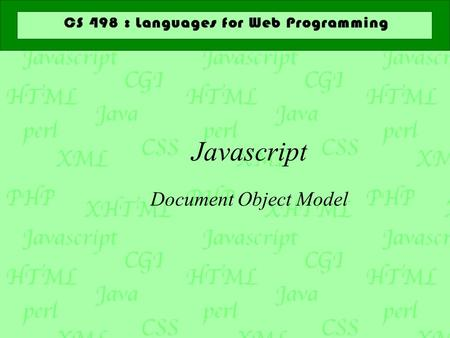 Javascript Document Object Model. How to use JavaScript  JavaScript can be embedded into your html pages in a couple of ways  in elements in both and.