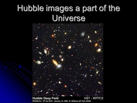 "Hubble images a part of the Universe. ""In the beginning…"" How did this all start? How did this all start? When did it start? When did it start? Has it."