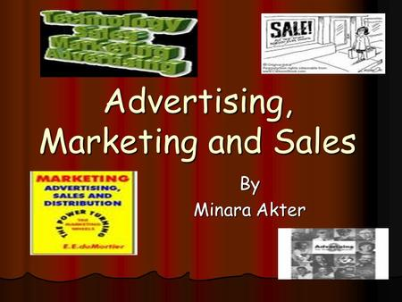 Advertising, Marketing and Sales By Minara Akter.