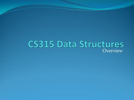 Overview. Why data structures is a key course Main points from syllabus Survey Warmup program And now to get started...