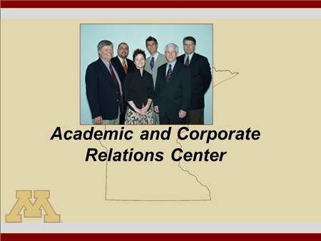 Academic and Corporate Relations Center. The President welcomes You.