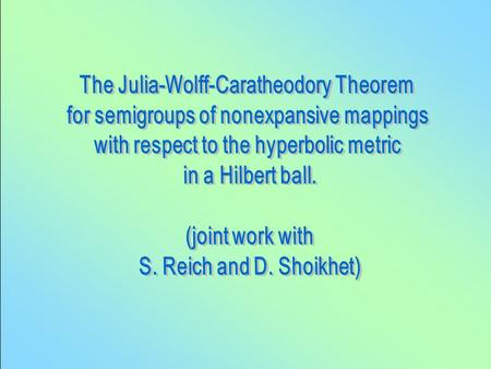 In a long history associated with the problem on iterating holomorphic mappings and their fixed points, the work of G. Julia, J. Wolff and C. Caratheodory.