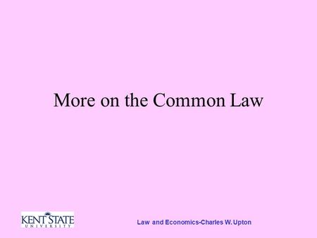 Law and Economics-Charles W. Upton More on the Common Law.