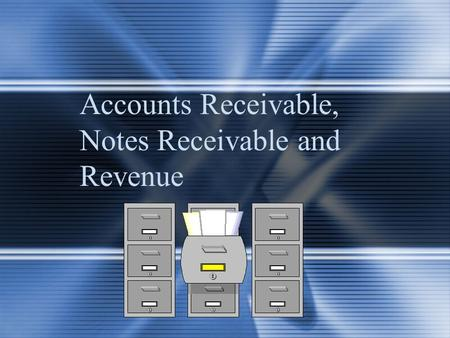 Accounts Receivable, Notes Receivable and Revenue.