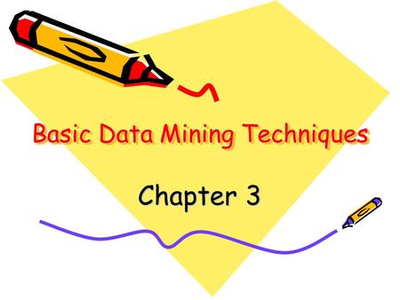 Basic Data Mining Techniques Chapter 3. 3.1 Decision Trees.
