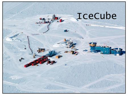 1 IceCube. 2 IceCube predecessor: AMANDA (Antarctic Muon And Neutrino Detector Array) Completed in year 2000 From 2005 on: Amanda will merge with its.