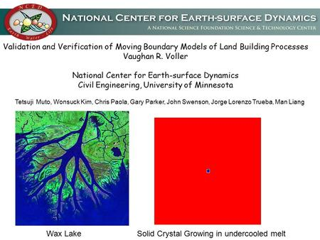 Validation and Verification of Moving Boundary Models of Land Building Processes Vaughan R. Voller National Center for Earth-surface Dynamics Civil Engineering,