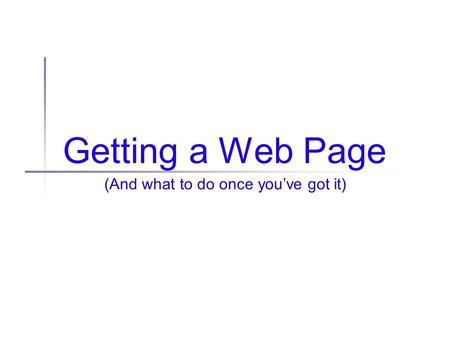 Getting a Web Page (And what to do once you've got it)
